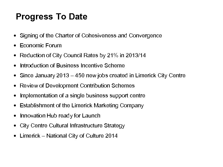 Progress To Date • Signing of the Charter of Cohesiveness and Convergence • Economic