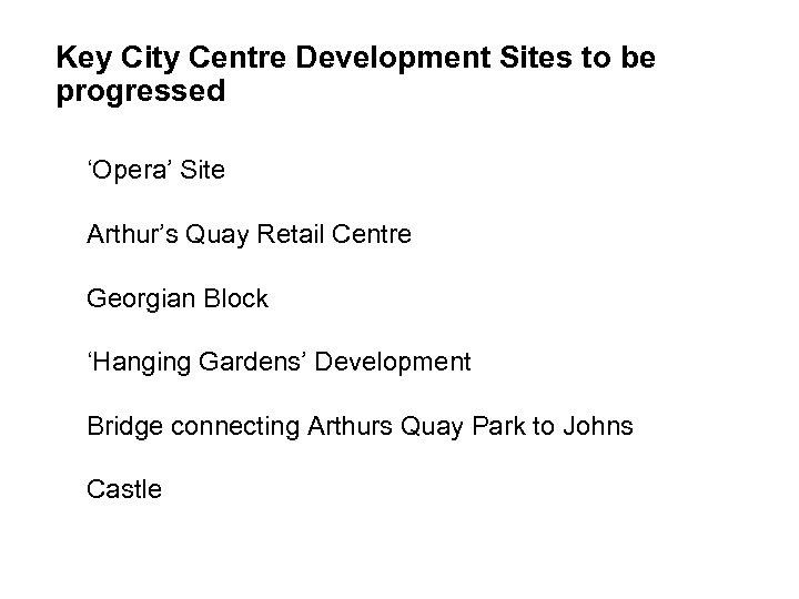 Key City Centre Development Sites to be progressed 'Opera' Site Arthur's Quay Retail Centre