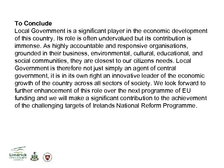 To Conclude Local Government is a significant player in the economic development of this