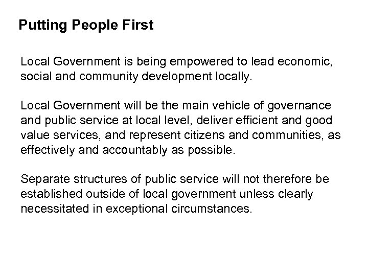 Putting People First Local Government is being empowered to lead economic, social and community