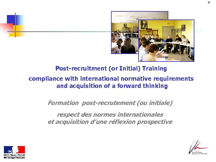 10 Post-recruitment (or Initial) Training compliance with international normative requirements and acquisition of a