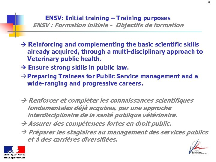 13 ENSV: Initial training – Training purposes ENSV : Formation initiale - Objectifs de