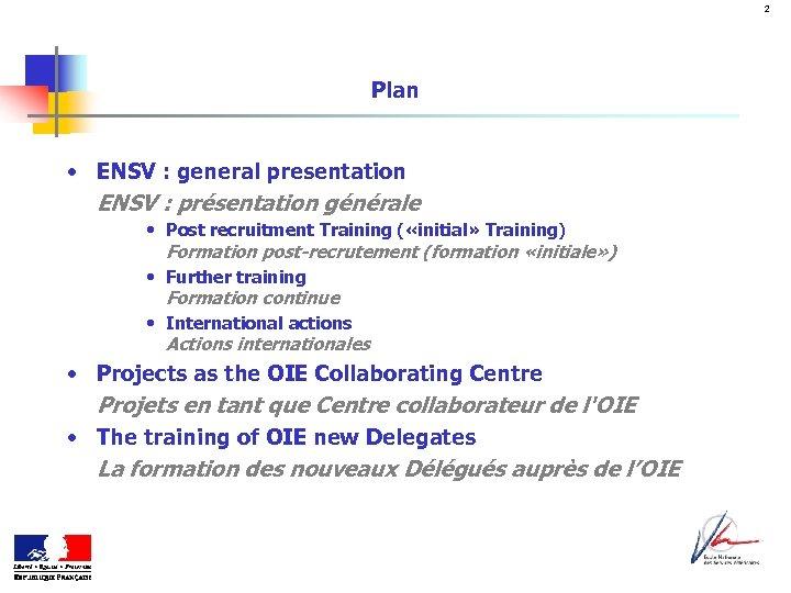 2 Plan • ENSV : general presentation ENSV : présentation générale • Post recruitment