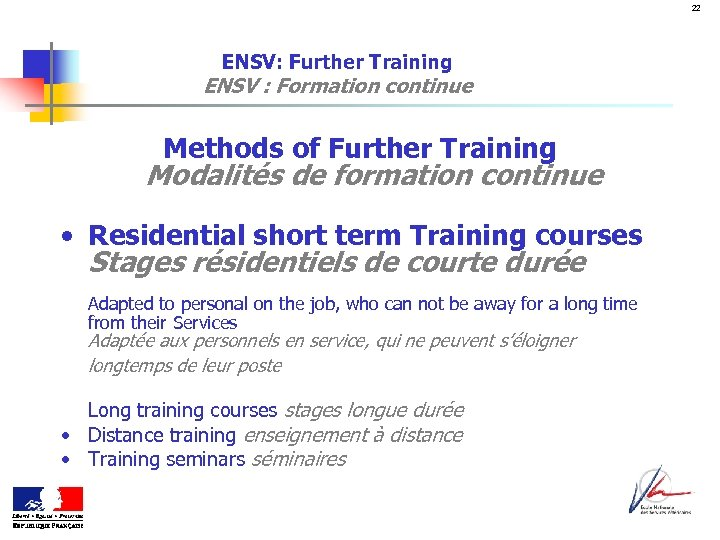 22 ENSV: Further Training ENSV : Formation continue Methods of Further Training Modalités de