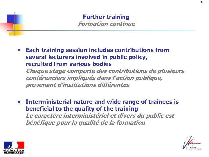 24 Further training Formation continue • Each training session includes contributions from several lecturers