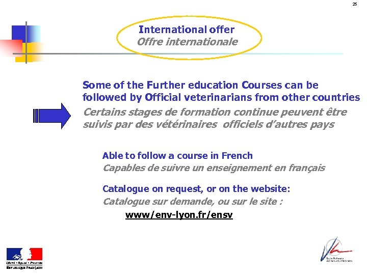25 International offer Offre internationale Some of the Further education Courses can be followed