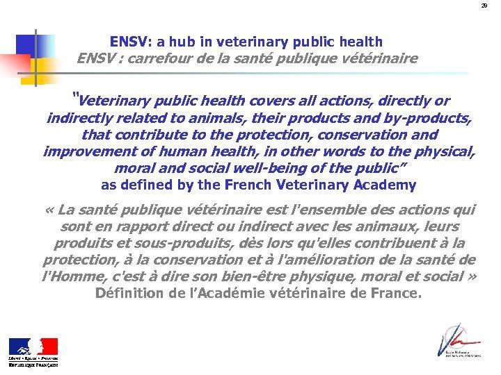 28 ENSV: a hub in veterinary public health ENSV : carrefour de la santé