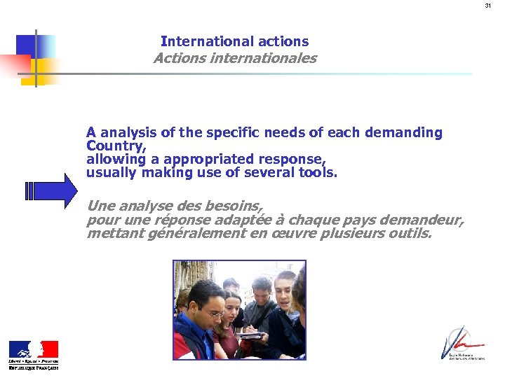 31 International actions Actions internationales A analysis of the specific needs of each demanding