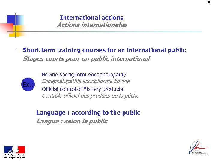 33 International actions Actions internationales - Short term training courses for an international public