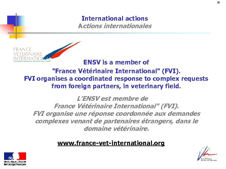 35 International actions Actions internationales ENSV is a member of