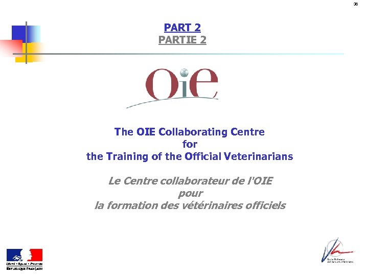36 PART 2 PARTIE 2 The OIE Collaborating Centre for the Training of the