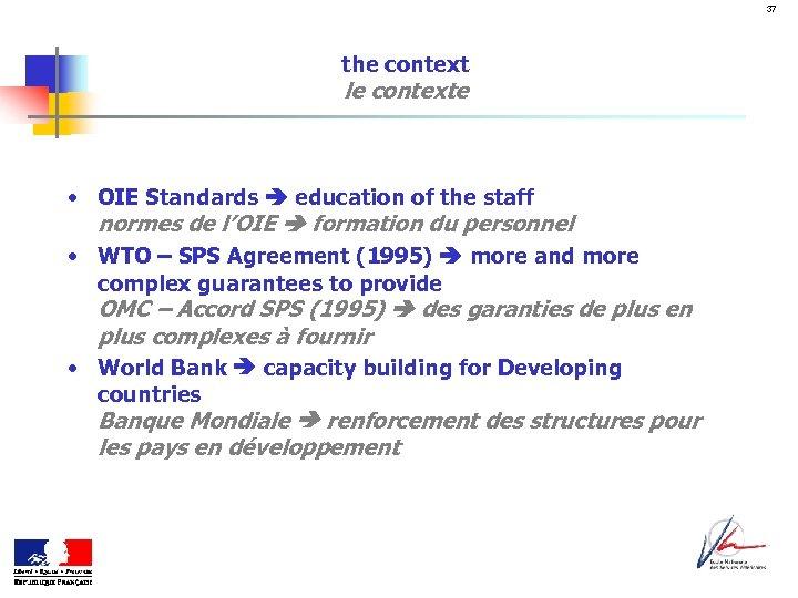 37 the context le contexte • OIE Standards education of the staff normes de
