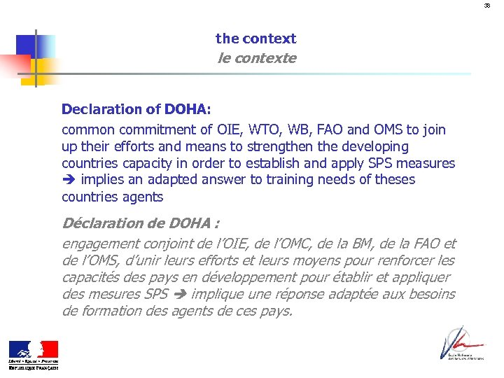 38 the context le contexte Declaration of DOHA: common commitment of OIE, WTO, WB,