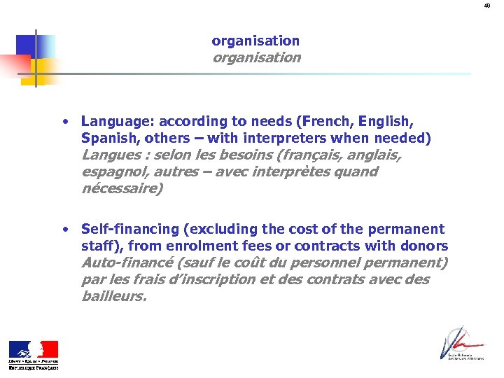 48 organisation • Language: according to needs (French, English, Spanish, others – with interpreters