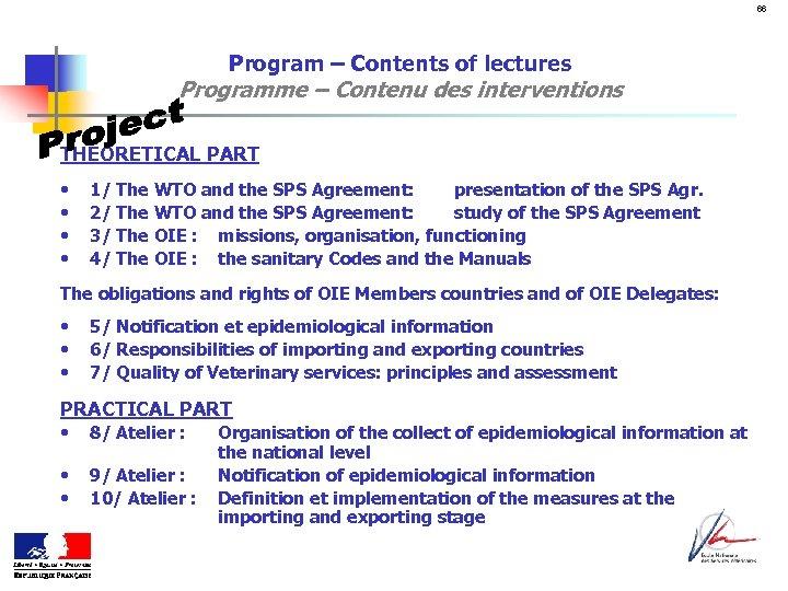 66 Program – Contents of lectures Programme – Contenu des interventions THEORETICAL PART •