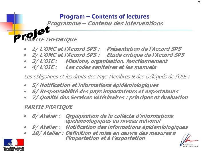 67 Program – Contents of lectures Programme – Contenu des interventions PARTIE THEORIQUE •