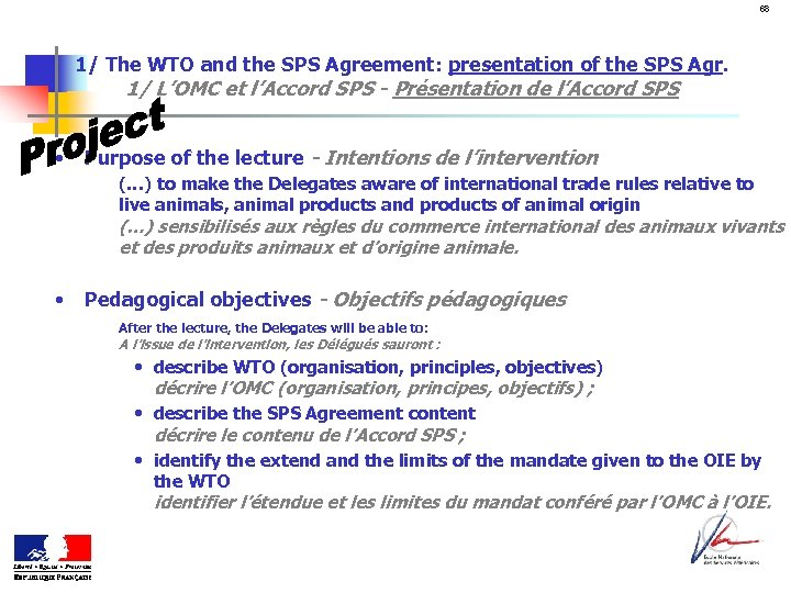 68 1/ The WTO and the SPS Agreement: presentation of the SPS Agr. 1/