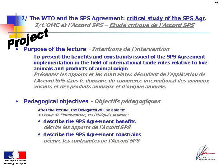 69 2/ The WTO and the SPS Agreement: critical study of the SPS Agr.