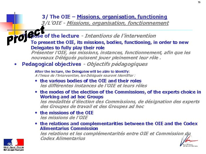 70 3/ The OIE – Missions, organisation, functioning 3/L'OIE - Missions, organisation, fonctionnement •