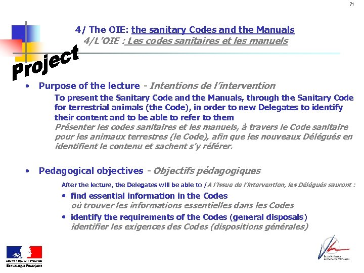 71 4/ The OIE: the sanitary Codes and the Manuals 4/L'OIE : Les codes