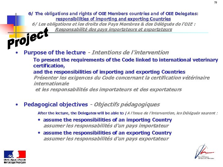 73 6/ The obligations and rights of OIE Members countries and of OIE Delegates: