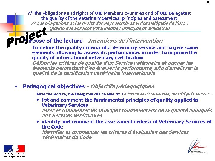 74 7/ The obligations and rights of OIE Members countries and of OIE Delegates: