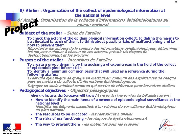 75 8/ Atelier : Organisation of the collect of epidemiological information at the national