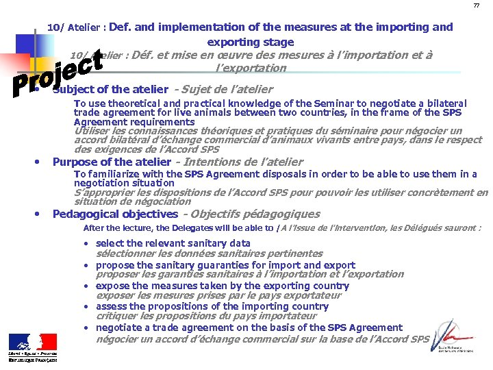 77 10/ Atelier : Def. and implementation of the measures at the importing and