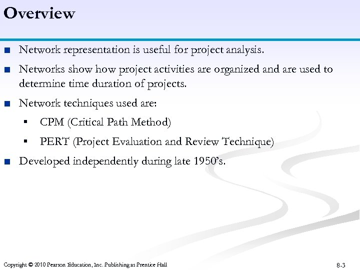 Overview ■ Network representation is useful for project analysis. ■ Networks show project activities