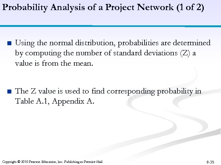 Probability Analysis of a Project Network (1 of 2) ■ Using the normal distribution,