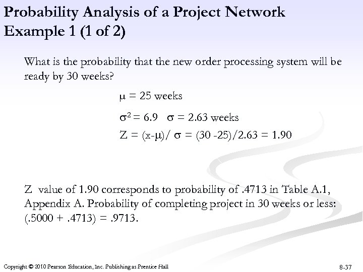 Probability Analysis of a Project Network Example 1 (1 of 2) What is the