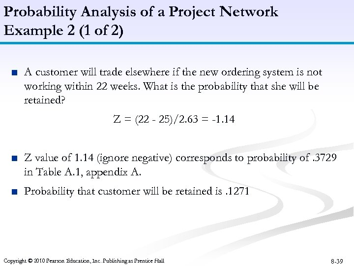 Probability Analysis of a Project Network Example 2 (1 of 2) ■ A customer