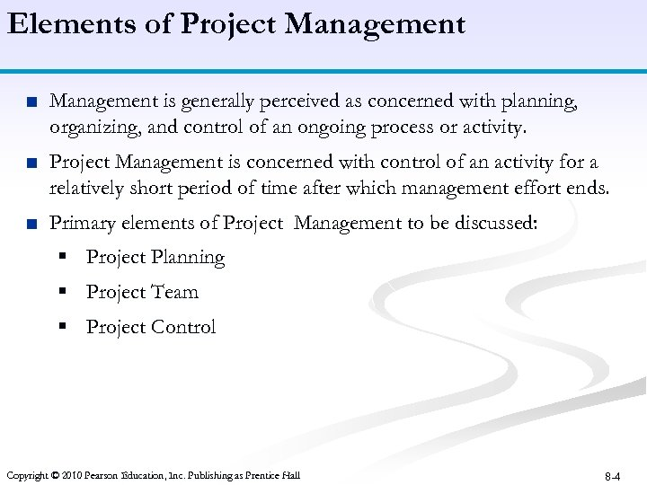 Elements of Project Management ■ Management is generally perceived as concerned with planning, organizing,