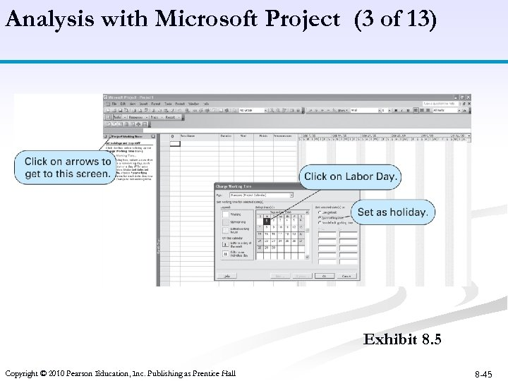 Analysis with Microsoft Project (3 of 13) Exhibit 8. 5 Copyright © 2010 Pearson