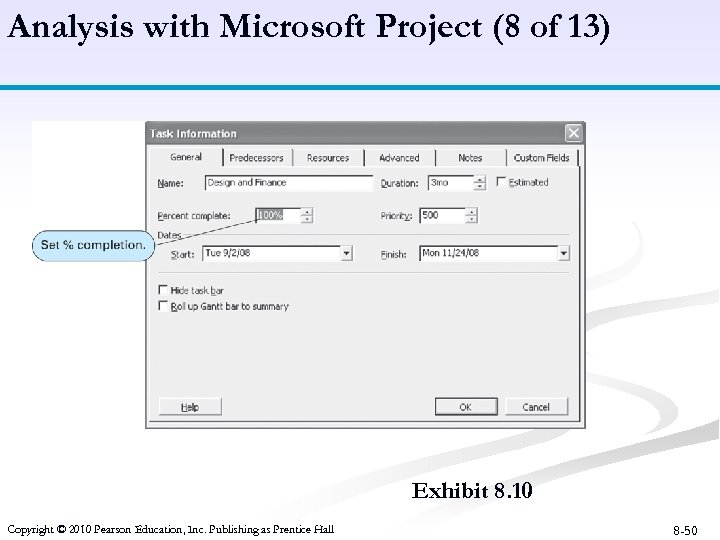 Analysis with Microsoft Project (8 of 13) Exhibit 8. 10 Copyright © 2010 Pearson