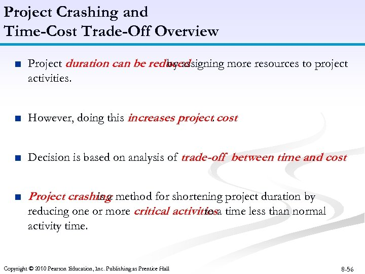 Project Crashing and Time-Cost Trade-Off Overview ■ Project duration can be reduced by assigning
