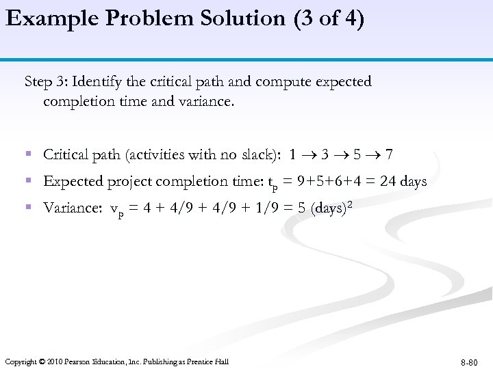 Example Problem Solution (3 of 4) Step 3: Identify the critical path and compute