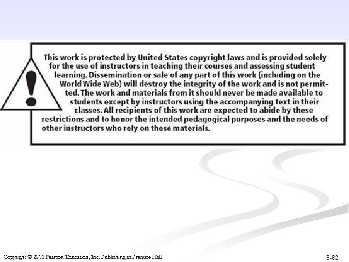 Copyright © 2010 Pearson Education, Inc. Publishing as Prentice Hall 8 -82
