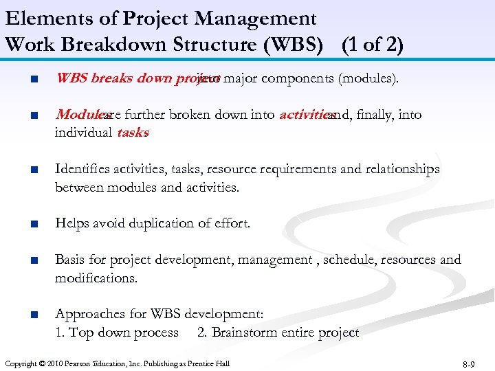 Elements of Project Management Work Breakdown Structure (WBS) (1 of 2) ■ WBS breaks