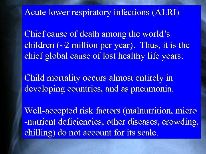 Acute lower respiratory infections (ALRI) Acute Lower Respiratory Infection (ALRI) cause of in a