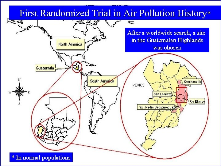 First Randomized Trial in Air Pollution History* After a worldwide search, a site in