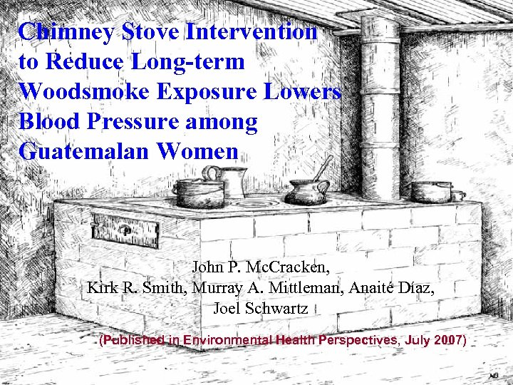 Chimney Stove Intervention to Reduce Long-term Woodsmoke Exposure Lowers Blood Pressure among Guatemalan Women