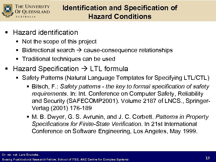 Identification and Specification of Hazard Conditions § Hazard identification § Not the scope of