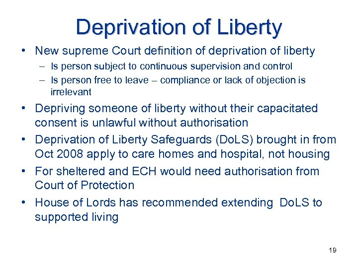 Deprivation of Liberty • New supreme Court definition of deprivation of liberty – Is