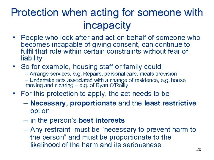 Protection when acting for someone with incapacity • People who look after and act