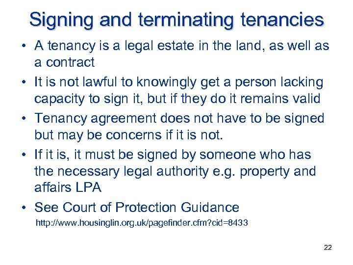 Signing and terminating tenancies • A tenancy is a legal estate in the land,