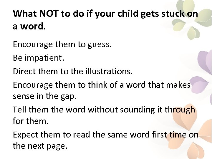 What NOT to do if your child gets stuck on a word. Encourage them
