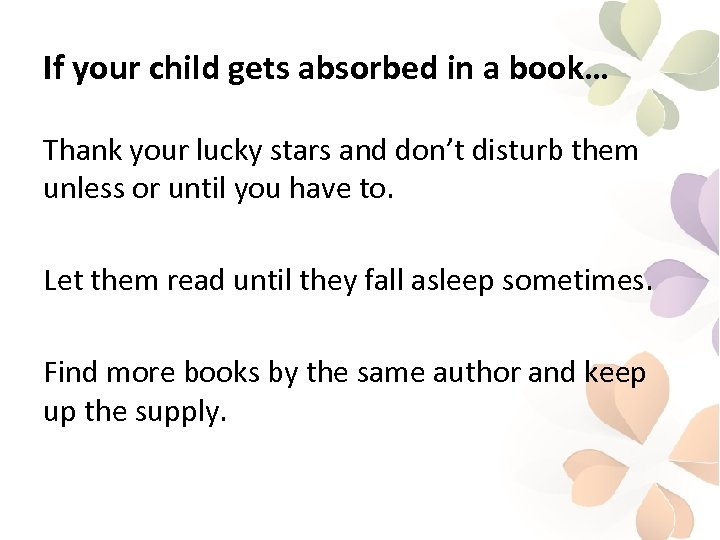 If your child gets absorbed in a book… Thank your lucky stars and don't