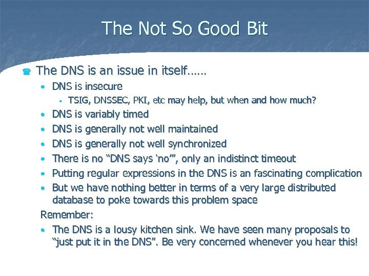 The Not So Good Bit ( The DNS is an issue in itself…… •