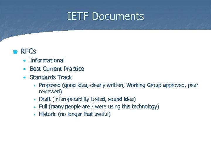 IETF Documents ( RFCs Informational • Best Current Practice • Standards Track • •